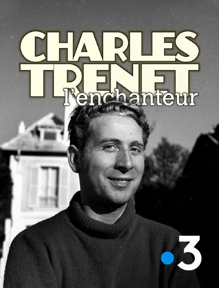 Charles Trenet l'enchanteur - Documentaire (2020)