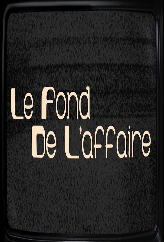 Le Fond de l'affaire - Émission Web (2013)